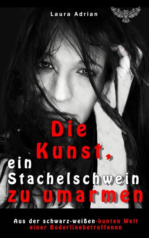 Cover-Bild Die Kunst, ein Stachelschwein zu umarmen