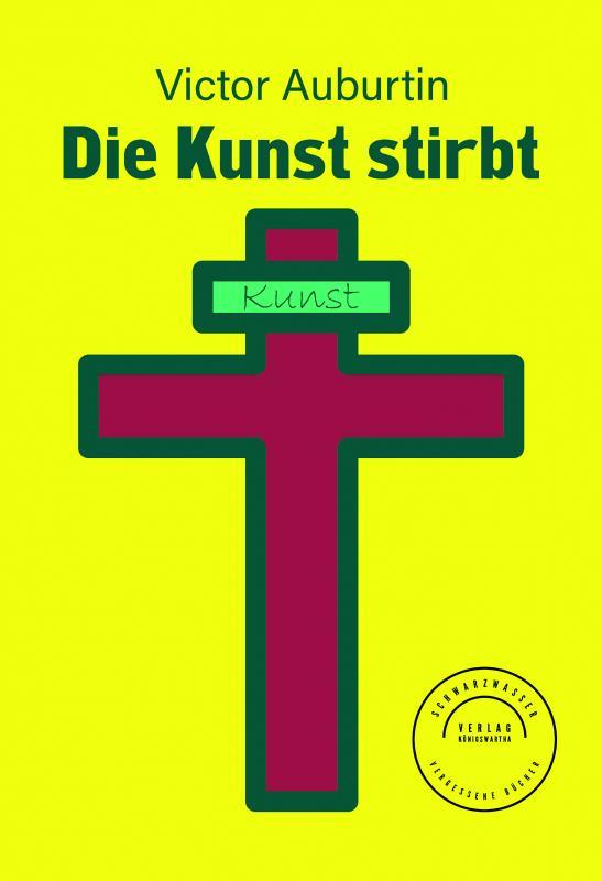 Cover-Bild Die Kunst stirbt