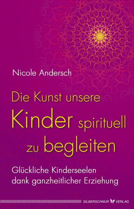 Cover-Bild Die Kunst, unsere Kinder spirituell zu begleiten