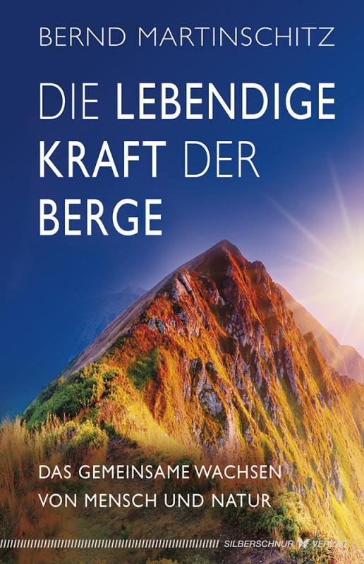 Cover-Bild Die lebendige Kraft der Berge