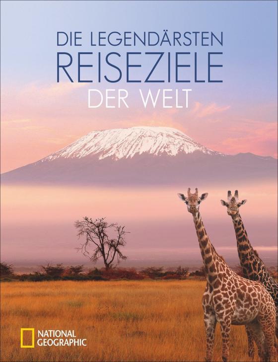 Cover-Bild Die legendärsten Reiseziele der Welt