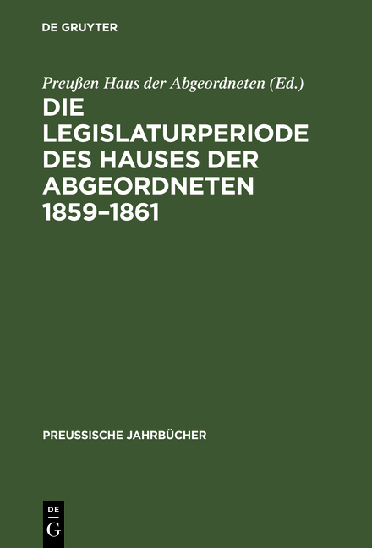 Cover-Bild Die Legislaturperiode des Hauses der Abgeordneten 1859–1861