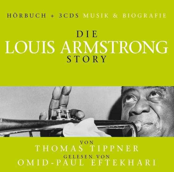 Cover-Bild Die Louis Armstrong Story - Musik & Bio