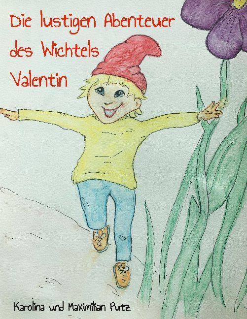 Cover-Bild Die lustigen Abenteuer des Wichtels Valentin