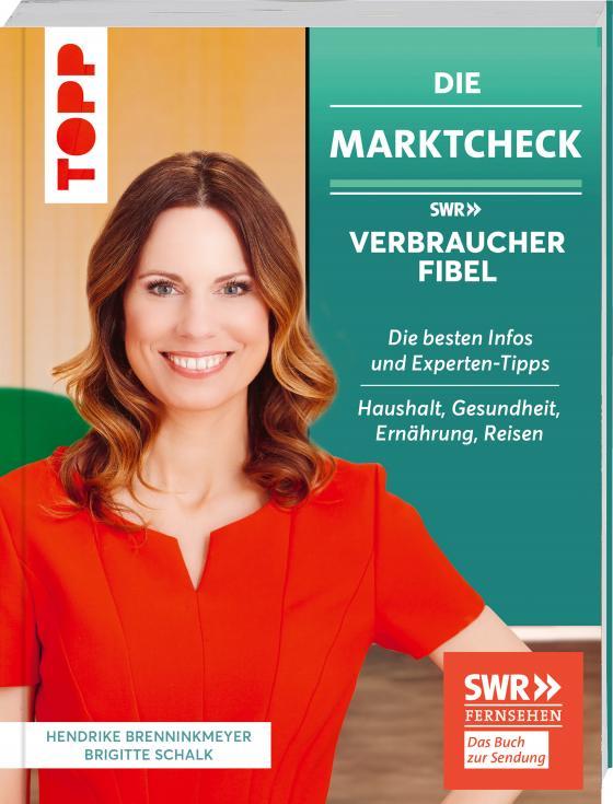 Cover-Bild Die Marktcheck SWR Verbraucherfibel. Die besten Infos und Experten-Tipps von Hendrike Brenninkmeyer und Brigitte Schalk