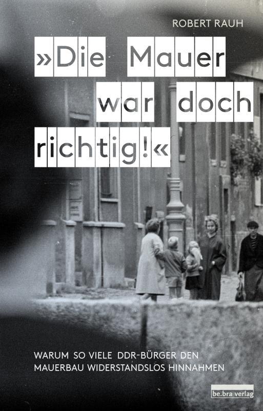 Cover-Bild »Die Mauer war doch richtig!«