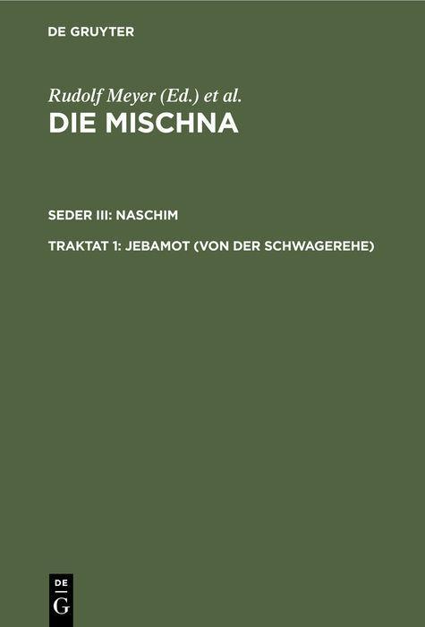 Cover-Bild Die Mischna. Naschim / Jebamot (Von der Schwagerehe)