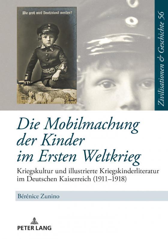 Cover-Bild Die Mobilmachung der Kinder im Ersten Weltkrieg