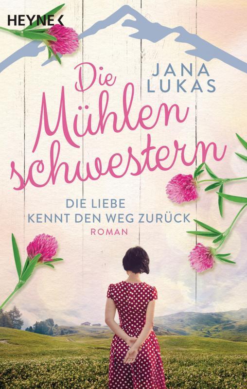 Cover-Bild Die Mühlenschwestern - Die Liebe kennt den Weg zurück