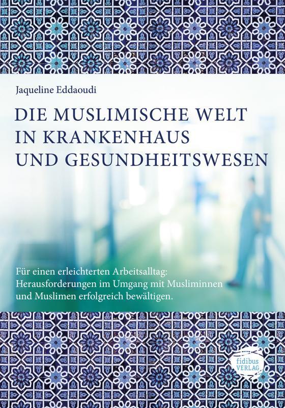 Cover-Bild DIE MUSLIMISCHE WELT IN KRANKENHAUS UND GESUNDHEITSWESEN
