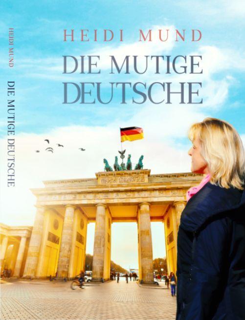 """Cover-Bild """"Die Mutige Deutsche"""""""
