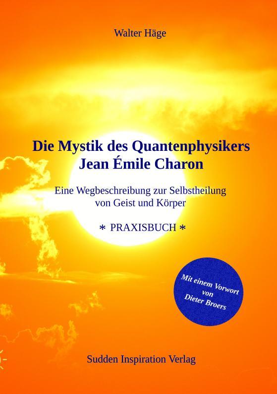 Cover-Bild Die Mystik des Quantenphysikers Jean Émile Charon