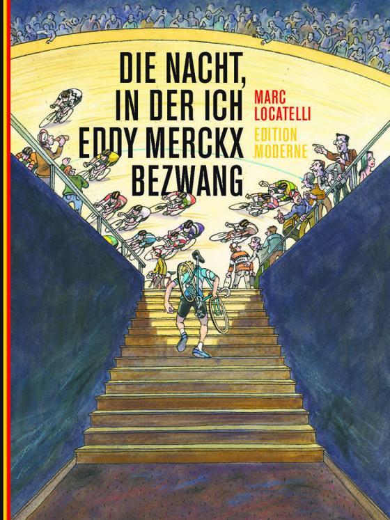 Cover-Bild Die Nacht, in der ich Eddy Merckx bezwang