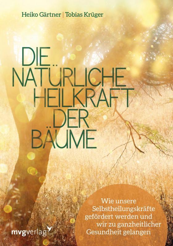 Cover-Bild Die natürliche Heilkraft der Bäume