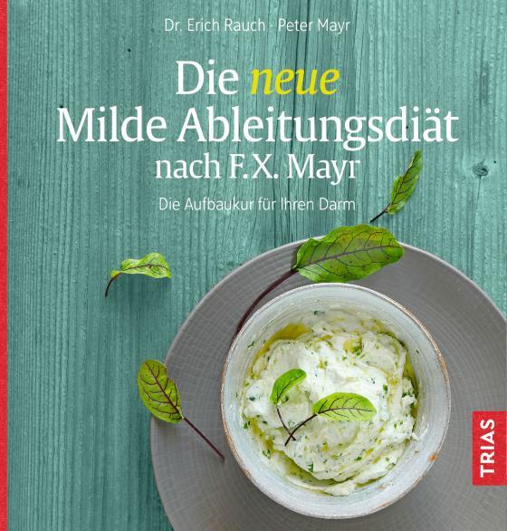 Cover-Bild Die neue Milde Ableitungsdiät nach F.X. Mayr