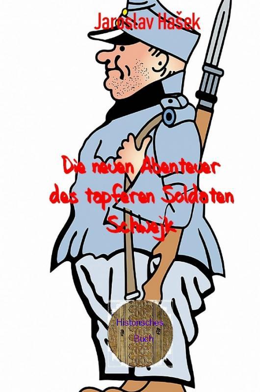 Cover-Bild Die neuen Abenteuer des tapferen Soldaten Schwejk
