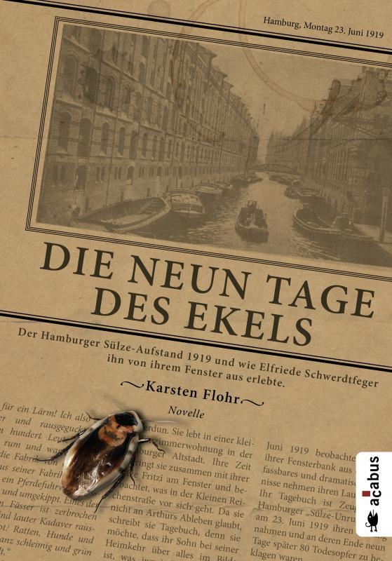 Cover-Bild Die neun Tage des Ekels. Der Hamburger Sülze-Aufstand 1919 und wie Elfriede Schwerdtfeger ihn von ihrem Fenster aus erlebte