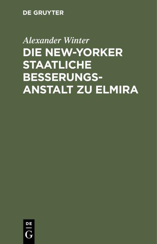 Cover-Bild Die New-Yorker Staatliche Besserungsanstalt zu Elmira