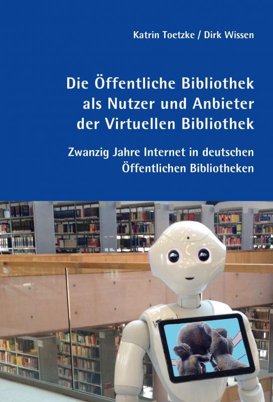Cover-Bild Die Öffentliche Bibliothek als Nutzer und Anbieter der Virtuellen Bibliothek