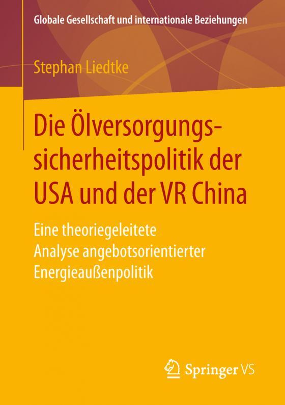 Cover-Bild Die Ölversorgungssicherheitspolitik der USA und der VR China