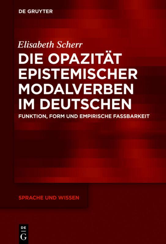 Cover-Bild Die Opazität epistemischer Modalverben im Deutschen