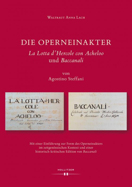 """Cover-Bild Die Operneinakter """"La Lotta d'Hercole con Acheloo"""" und """"Baccanali"""" von Agostino Steffani"""
