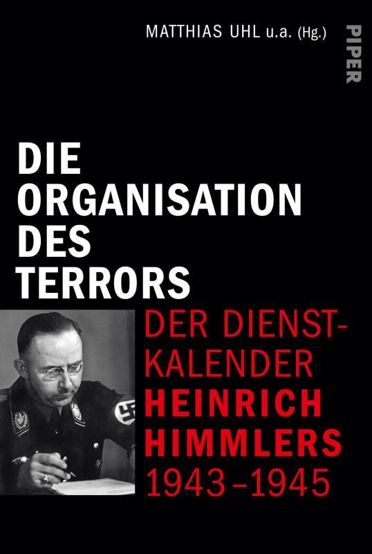 Cover-Bild Die Organisation des Terrors - Der Dienstkalender Heinrich Himmlers 1943-1945
