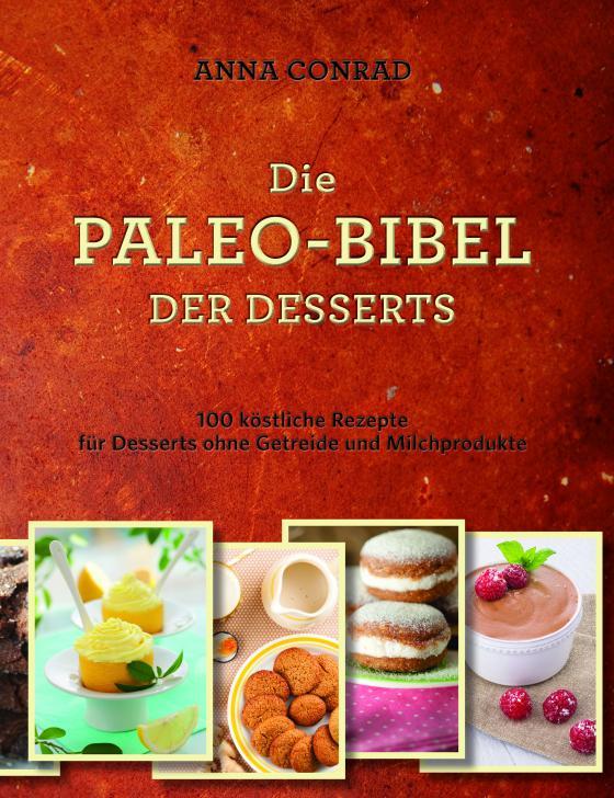Cover-Bild Die Paleo-Bibel der Desserts