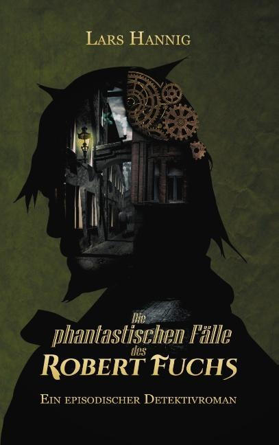 Cover-Bild Die phantastischen Fälle des Robert Fuchs