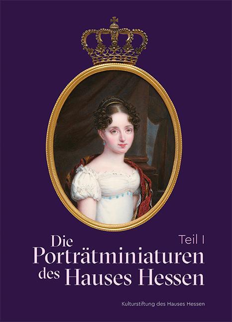 Cover-Bild Die Porträtminiaturen des Hauses Hessen