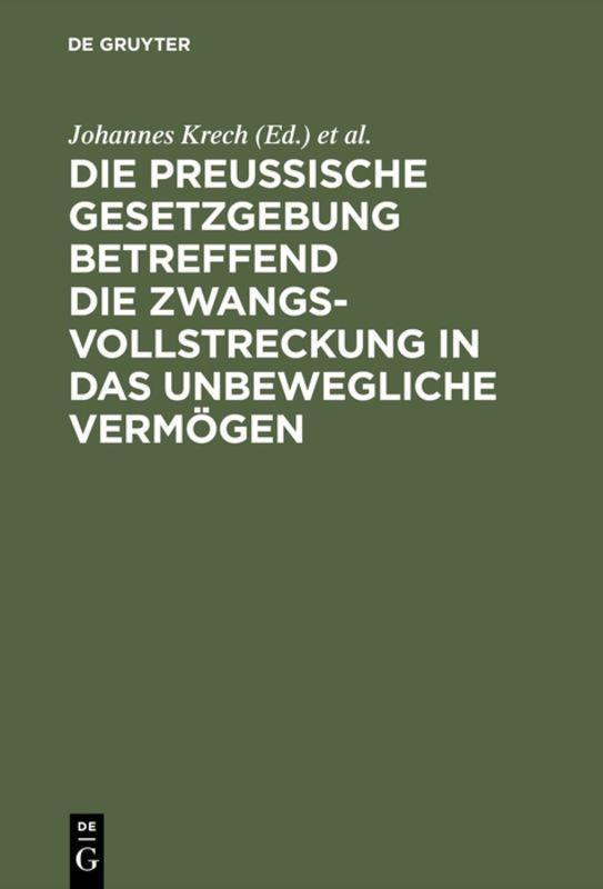 Cover-Bild Die Preußische Gesetzgebung betreffend die Zwangsvollstreckung in das unbewegliche Vermögen