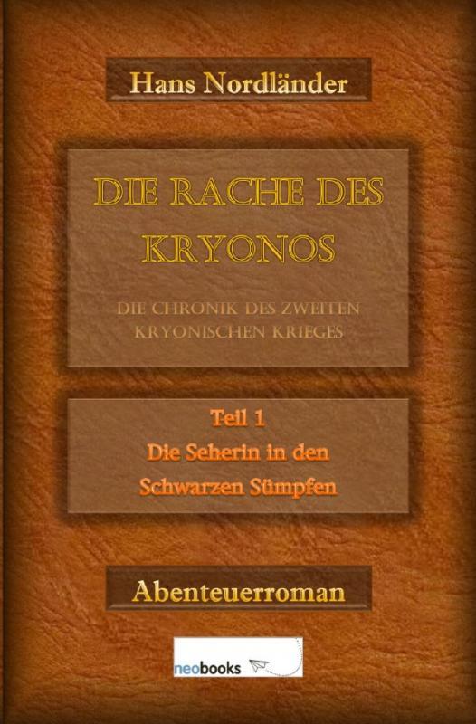 Cover-Bild Die Rache des Kryonos / Die Rache des Kryonos – Die Chronik des Zweiten Kryonischen Krieges