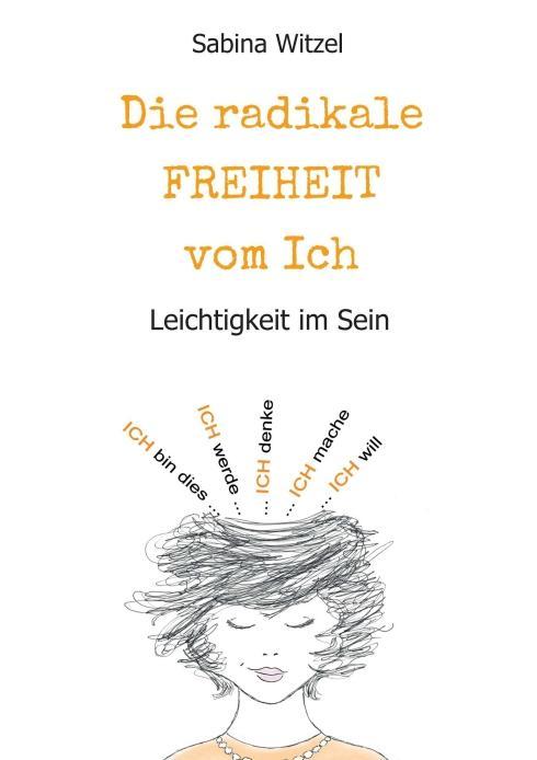 Cover-Bild Die radikale Freiheit vom Ich