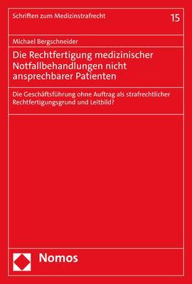 Cover-Bild Die Rechtfertigung medizinischer Notfallbehandlungen nicht ansprechbarer Patienten