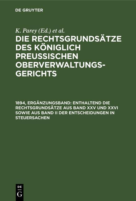 Cover-Bild Die Rechtsgrundsätze des Königlich Preussischen Oberverwaltungsgerichts / Enthaltend die Rechtsgrundsätze aus Band XXV und XXVI sowie aus Band II der Entscheidungen in Steuersachen