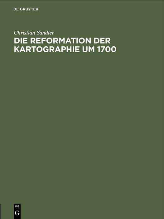 Cover-Bild Die Reformation der Kartographie um 1700