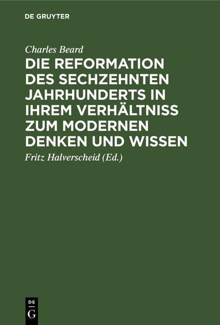 Cover-Bild Die Reformation des sechzehnten Jahrhunderts in ihrem Verhältniss zum modernen Denken und Wissen