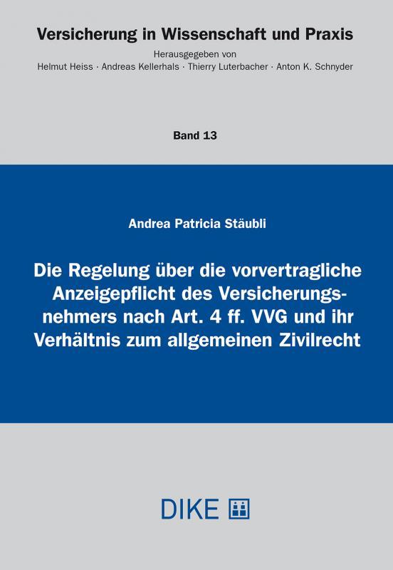 Cover-Bild Die Regelung über die vorvertragliche Anzeigepflicht des Versicherungsnehmers nach Art. 4 ff. VVG und ihr Verhältnis zum allgemeinen Zivilrecht