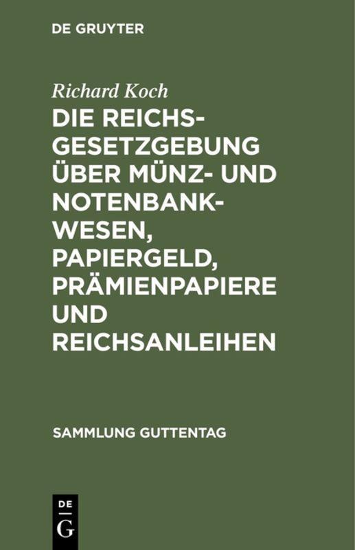 Cover-Bild Die Reichsgesetzgebung über Münz- und Notenbankwesen, Papiergeld, Prämienpapiere und Reichsanleihen