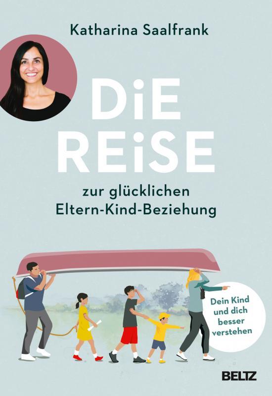 Cover-Bild Die Reise zur glücklichen Eltern-Kind-Beziehung