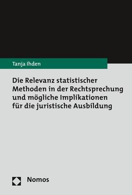 Cover-Bild Die Relevanz statistischer Methoden in der Rechtsprechung und mögliche Implikationen für die juristische Ausbildung