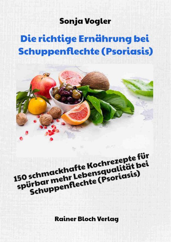 Cover-Bild Die richtige Ernährung bei Schuppenflechte (Psoriasis)
