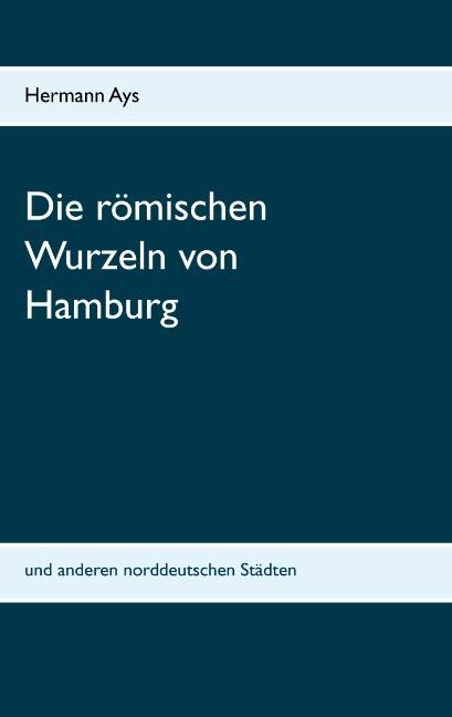 Cover-Bild Die römischen Wurzeln von Hamburg