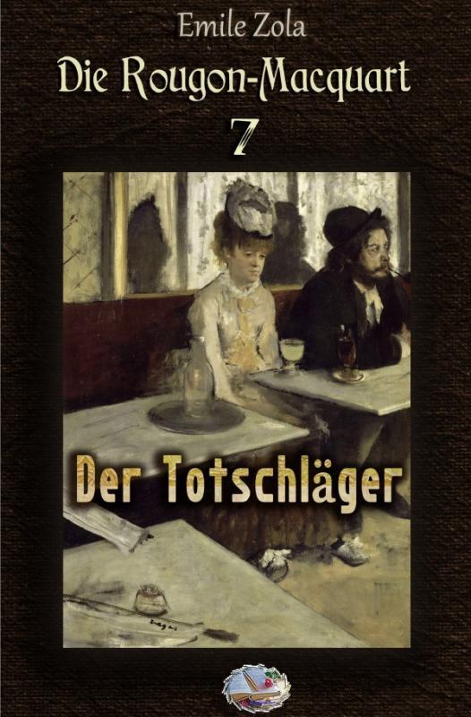 Cover-Bild Die Rougon-Macquart / Der Totschläger (Illustriert)