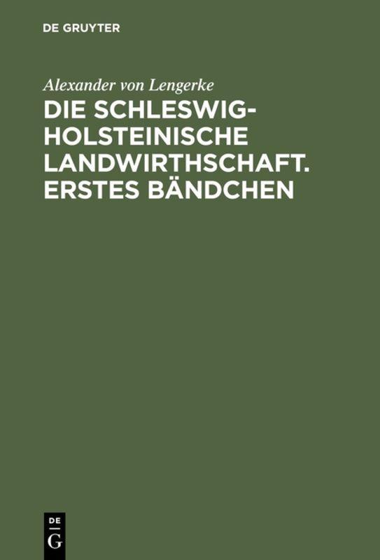 Cover-Bild Die Schleswig-Holsteinische Landwirthschaft. Erstes Bändchen