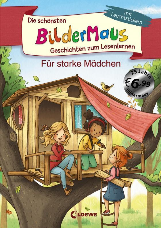 Cover-Bild Die schönsten Bildermaus-Geschichten zum Lesenlernen für starke Mädchen