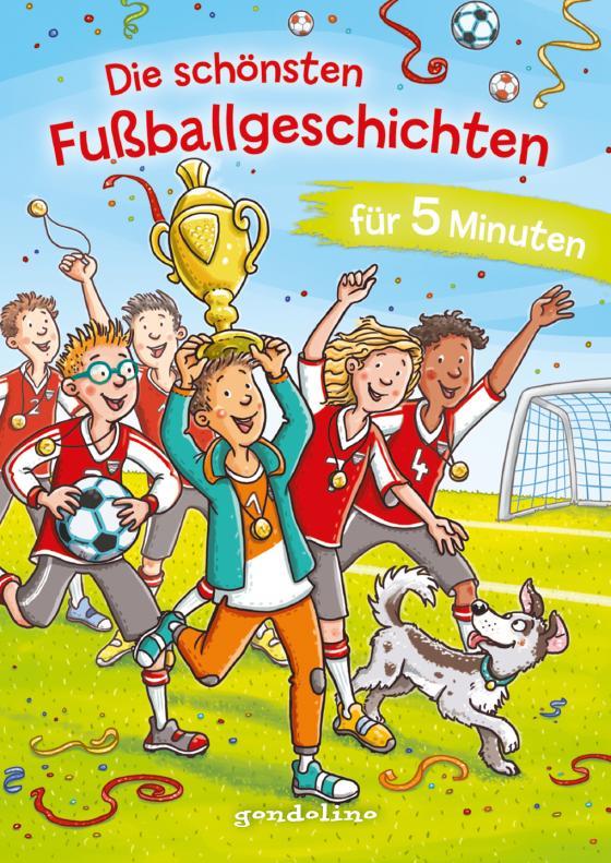 Cover-Bild Die schönsten Fußballgeschichten für 5 Minuten - Kinderbücher ab 8 Jahre (Jungen)