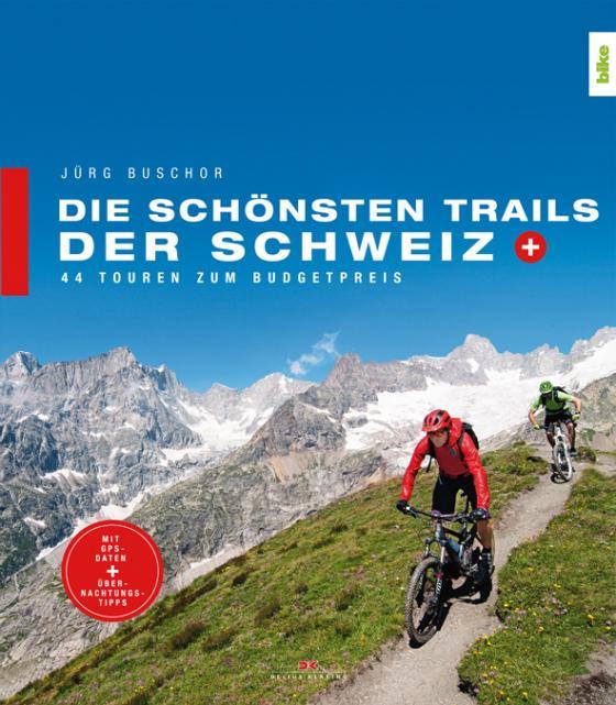 Cover-Bild Die schönsten Trails der Schweiz