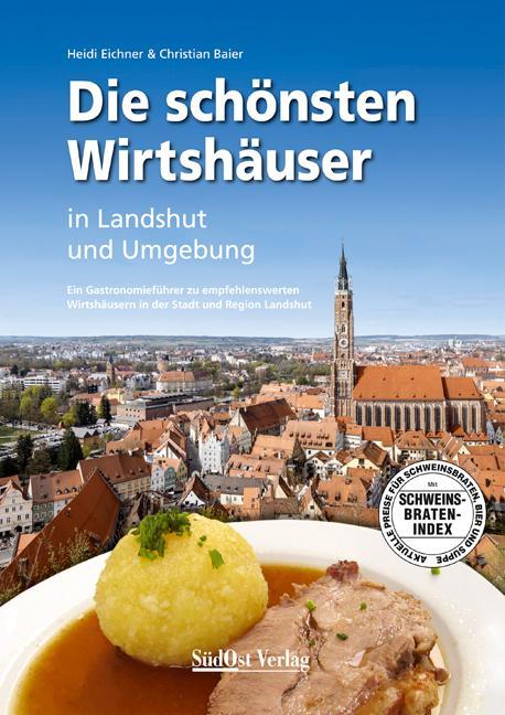 Cover-Bild Die schönsten Wirtshäuser in Landshut und Umgebung