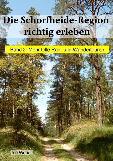 Cover-Bild Die Schorfheide-Region richtig erleben, Band 2